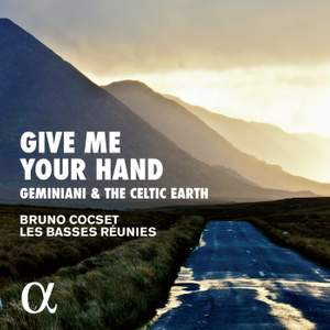 Give Me Your Hand: Geminiani & The Celtic Earth