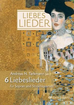 Tarkman: Sechs Liebeslieder für Sopran und Streichquartett