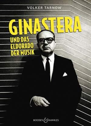 Tarnow, V: Alberto Ginastera und das Eldorado der Musik