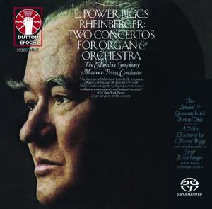Rheinberger: Two Concertos for Organ and Orchestra & A Mini Discourse by E. Power Biggs