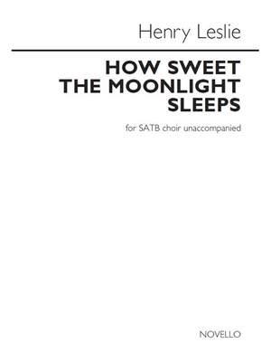 Henry Leslie: How sweet the moonlight sleeps