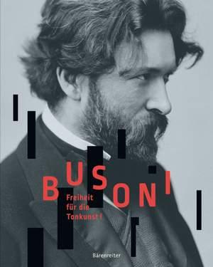 Various: Busoni. Freiheit fur die Tonkunst!