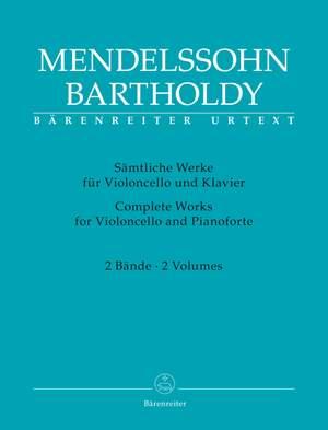 Mendelssohn Bartholdy, Felix: Complete Works for Violoncello and Pianoforte