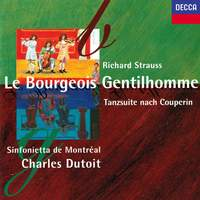 Richard Strauss: Le bourgeois gentilhomme & Dance Suite after Couperin