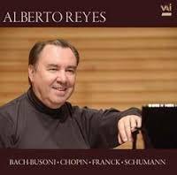 Alberto Reyes plays Bach-Busoni, Chopin, Franck & Schumann