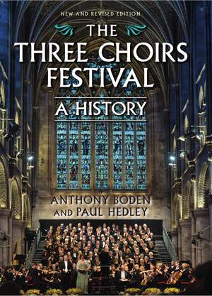 The Three Choirs Festival - A History - New and Revised Edition