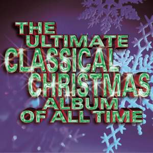 The Ultimate Classical Christmas Album Of All Time