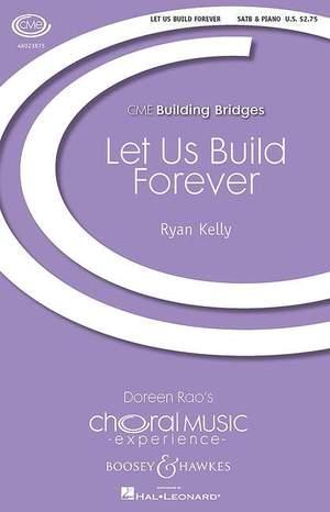 Kelly, R: Let Us Build Forever