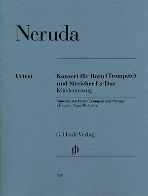 Neruda, J B G: Concerto for Horn (Trumpet) and Strings E flat major