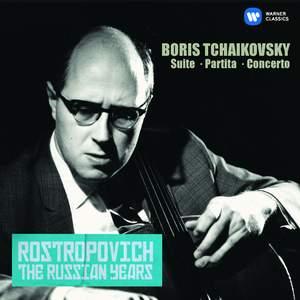 Tchaikovsky, Boris: Cello Concerto, Suite & Partita (The Russian Years)