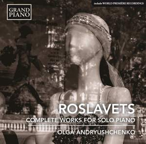 Nikolay Andreyevich Roslavets: Complete Works For Solo Piano Product Image