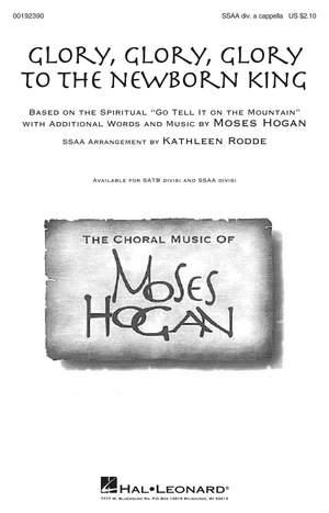 Moses Hogan: Glory, Glory, Glory to the Newborn King