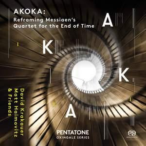 AKOKA: Reframing Messiaen's Quartet for the End of Time