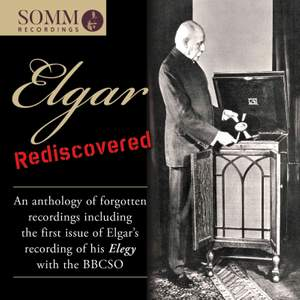 Elgar Rediscovered: An Anthology of Forgotten Recordings