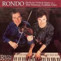 Rondo: Works for Violin & Organ Vol. 2