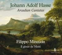 JA Hasse: Arcadian Cantatas