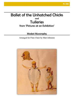Modest Mussorgsky: Ballet Of The Unhatched Chicks and Tuileries