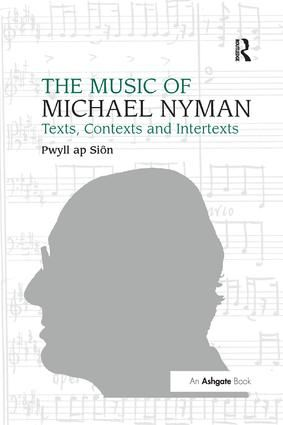 The Music of Michael Nyman: Texts, Contexts and Intertexts