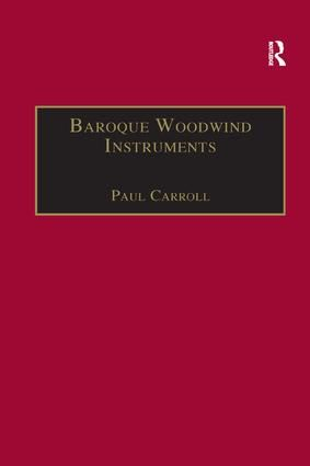 Baroque Woodwind Instruments: A Guide to Their History, Repertoire and Basic Technique