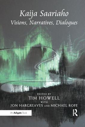 Kaija Saariaho: Visions, Narratives, Dialogues