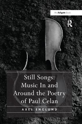 Still Songs: Music In and Around the Poetry of Paul Celan