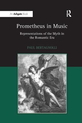 Prometheus in Music: Representations of the Myth in the Romantic Era