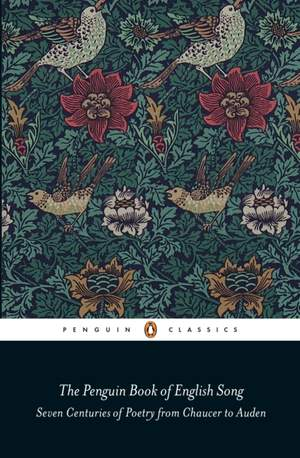 The Penguin Book of English Song: Seven Centuries of Poetry from Chaucer to Auden
