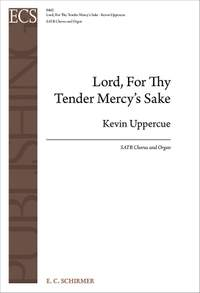 Kevin Uppercue: Lord, For Thy Tender Mercy's Sake