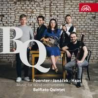 Foerster, Janacek & Haas: Music for Wind Instruments