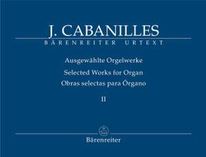 Cabanilles, Joan: Selected Works for Organ Volume 2