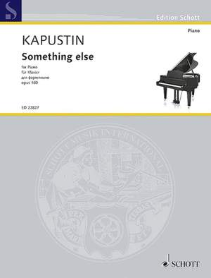 Kapustin, N: Something else op. 160