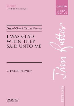Parry, C. Hubert H.: I was glad when they said unto me