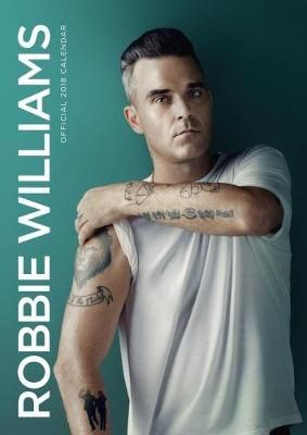 Robbie Williams Official 2018 Calendar - A3 Poster Format