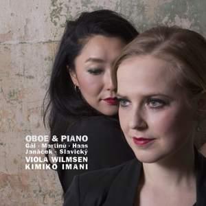 Gál, Martinu, Haas, Janácek & Slavicky: Works for Oboe & Piano
