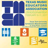 2017 Texas Music Educators Association (TMEA): Texas Tech University Symphonic Wind Ensemble [Live]