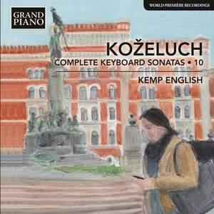 Leopold Koželuch: Complete Keyboard Sonatas 10