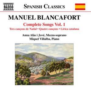 Manuel Blancafort: Complete Songs, Vol. 1