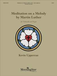 Kevin Uppercue: Meditation on a Melody by Martin Luther