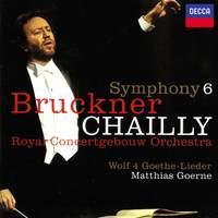 Bruckner: Symphony No. 6 & Wolf: Four Goethe Songs