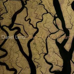 Daniel Lentz: River of 1,000 Streams