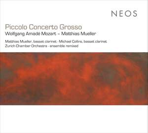 Mozart: Clarinet Concerto & Müller: Octet & Piccolo Concerto Grosso