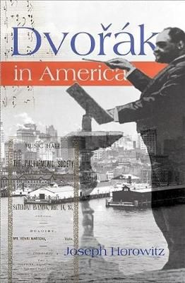 Dvorak in America: In Search of the New World