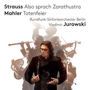 Strauss: Also Sprach Zarathustra & Mahler: Totenfeier