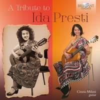 A Tribute To Ida Presti: Music For Solo Guitar