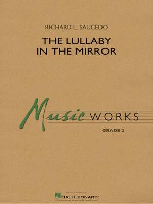 Richard L. Saucedo: The Lullaby in the Mirror