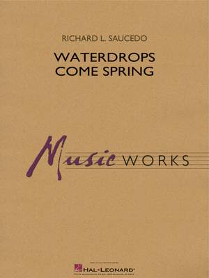 Richard L. Saucedo: Waterdrops Come Spring