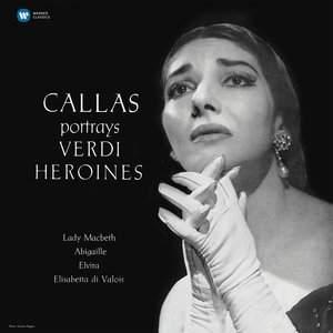 Callas portrays Verdi Heroines - Vinyl Edition
