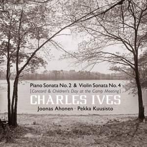 Ives: Piano Sonata No. 2 & Violin Sonata No. 4