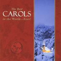 The Best Carols in the World...Ever!