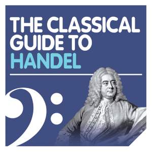 The Classical Guide to Handel
